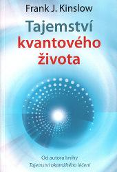 Frank Kinslow - Tajemství kvantového života