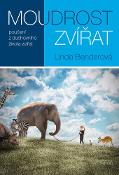 Linda Benderová - Moudrost zvířat