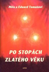 Eduard Tomáš, Míla Tomášová -  Po stopách zlatého věku