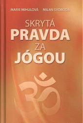 Mihulová, Svoboda - Skrytá pravda za jógou