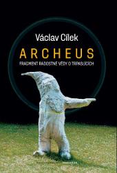 Václav Cílek - Archeus